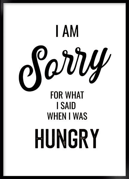Poster - Sorry hungry