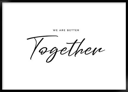 Poster - We are better together