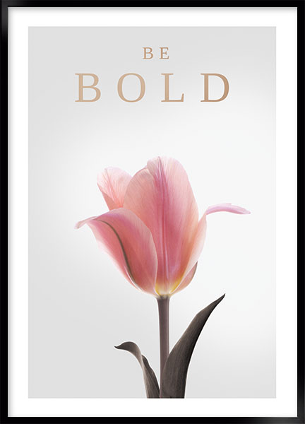 Poster - Be bold