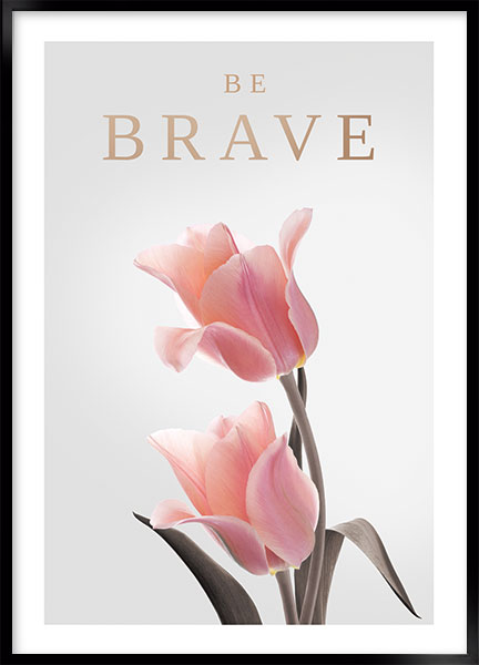 Poster - Be brave